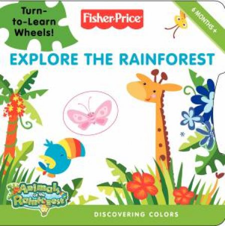 Explore the Rainforest: Discovering Colours by Lucy Rosen