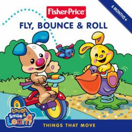 Fly, Bounce and Roll: Things that Move by Carol Rockford