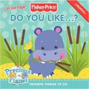 Fisher-Price: Do You Like...? by Emily Sollinger