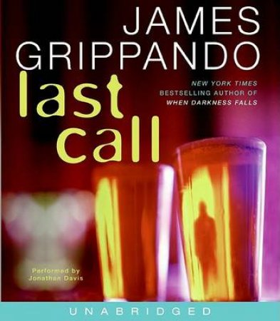 Last Call Unabridged 9/600 by James Grippando