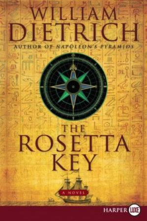 The Rosetta Key LARGE PRINT by William Dietrich