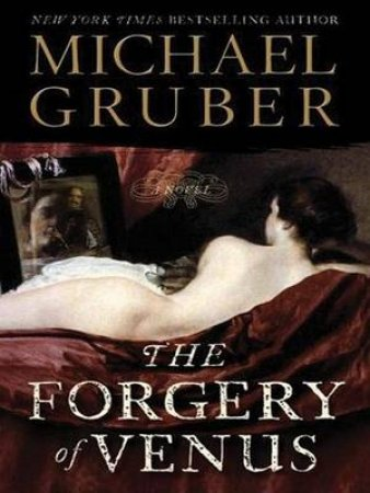 The Forgery Of Venus LARGE PRINT by Michael Gruber
