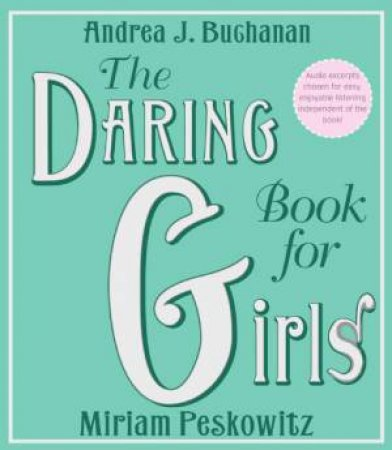 The Daring Book for Girls Abridged 3/240 by Andrea Buchanan & Miriam Peskowitz