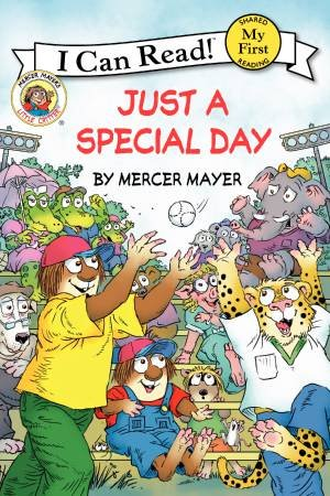 I Can Read: First Reading: Little Critter- Just a Special Day by Mercer Mayer