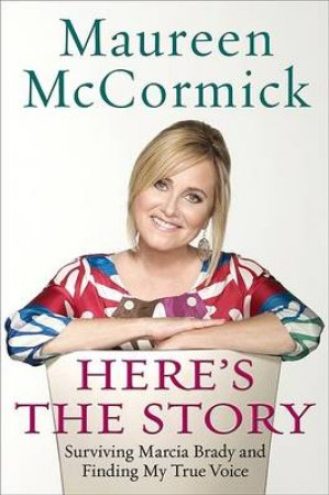 Heres The Story by Maureen McCormick