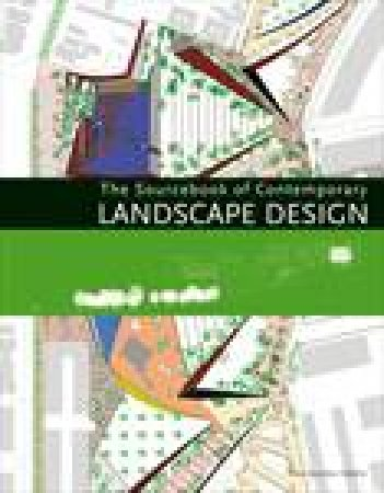 The Sourcebook Of Contemporary Landscape Design by Alex Sanchez Vidiella