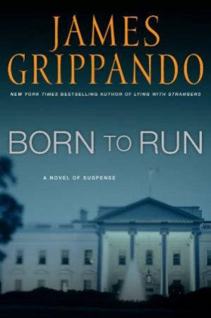 Born To Run by James Grippando