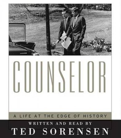 The Counselor Unabridged 10/720 by Ted Sorensen