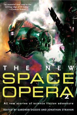 New Space Opera 2 by Gardner Dozois & Jonathan Strahan
