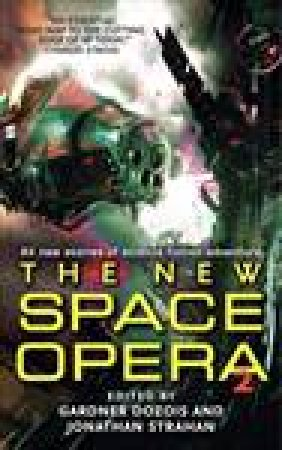 New Space Opera 2 by Gardner Dozois & Jonathan Strahan