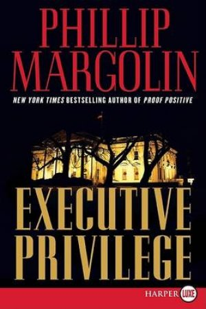 Executive Privilege LP by Phillip Margolin