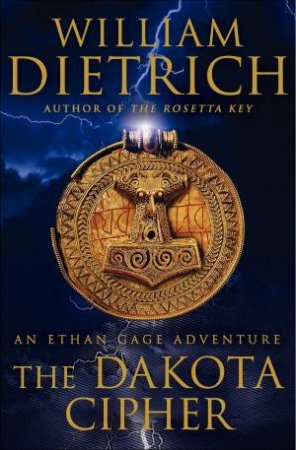 Dakota Cipher: An Ethan Gage Adventure by William Dietrich