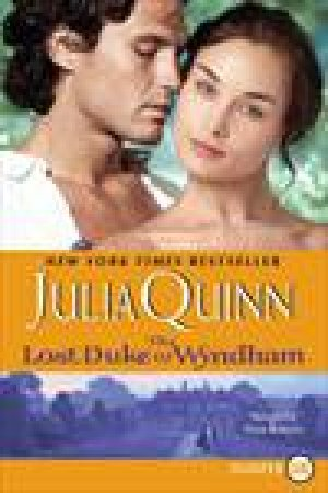 The Lost Duke Of Wyndham, Large Print by Julia Quinn