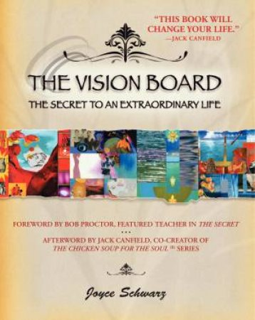 Vision Board: The Secret to an Extraordinary Life by Joyce Schwarz