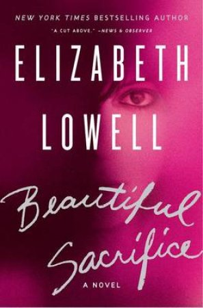 Beautiful Sacrifice: A Novel by Elizabeth Lowell
