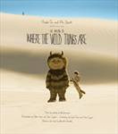 Heads On and We Shoot: The Making of Where the Wild Things Are by Various