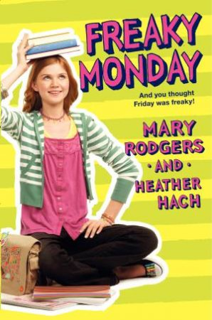 Freaky Monday by Heather Hach & Mary Rodgers