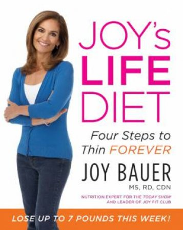 The Life Diet: Four Steps to Thin Forever by Joy Bauer