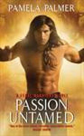 Passion Untamed: A Feral Warriors Novel by Pamela Palmer