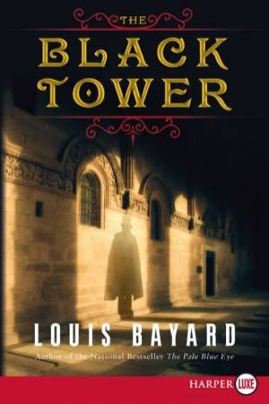 The Black Tower Large Print by Louis Bayard
