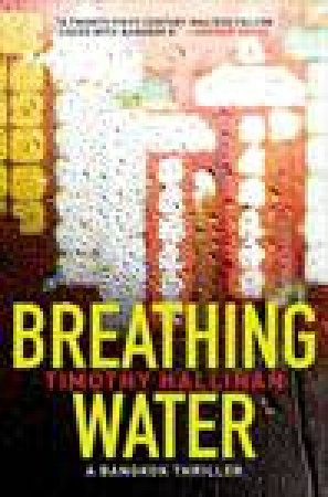 Breathing Water: A Bangkok Thriller by Timothy Hallinan