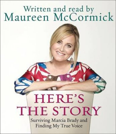 Here's The Story Abridged 5/360 by Maureen McCormick