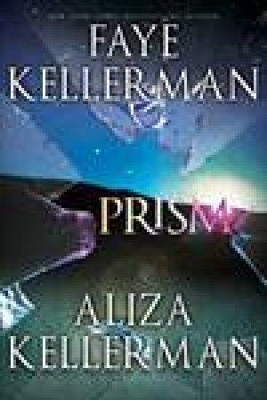 Prism by Faye & Eliza Kellerman