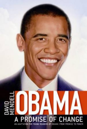 Obama: A Promise of Change by David Mendell