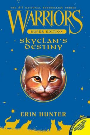 Warriors Super Edition: SkyClan's Destiny by Erin Hunter