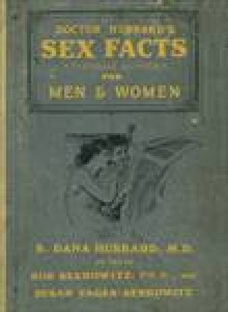 Dr. Hubbard's Sex Facts for Men and Women by S. Dana Hubbard