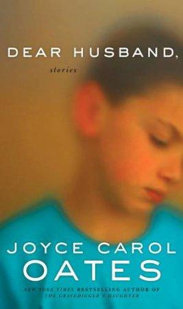 Dear Husband, Stories by Joyce Carol Oates