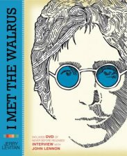 I Met The Walrus How One Day With John Lennon Changed My Life Forever Book And DVD