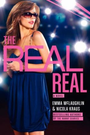 Real Real by Nicola Kraus & Emma McLaughlin