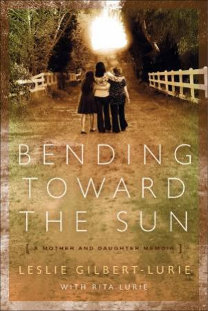 Bending Toward the Sun by Leslie Gilbert-Lurie