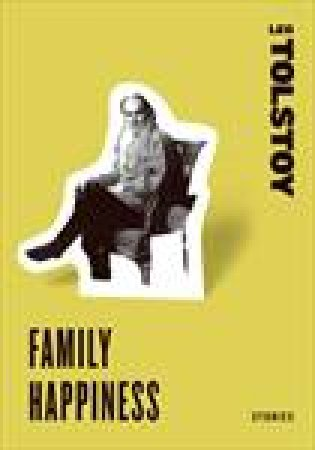 Family Happiness: Stories by Leo Tolstoy