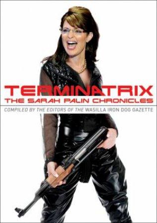 Terminatrix: The Sarah Palin Chronicles by Various