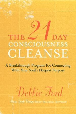 21-Day Consciousness Cleanse by Debbie Ford