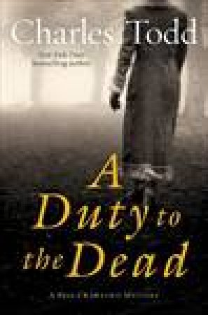 Duty to the Dead by Charles Todd