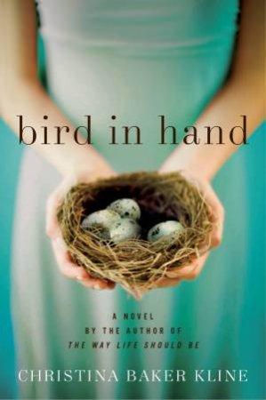 Bird in Hand by Christina Baker Kline