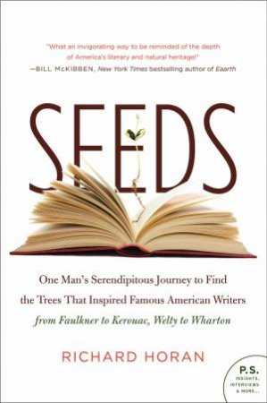Seeds: One Man's Serendipitous Journey to Find the Trees That Inspired by Richard Horan