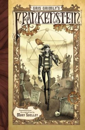 Gris Grimly's Frankenstein by Mary Shelley
