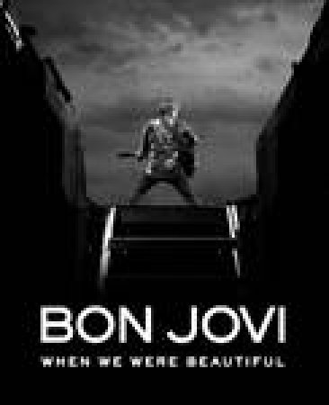Bon Jovi: When We Were Beautiful by Bon Jovi