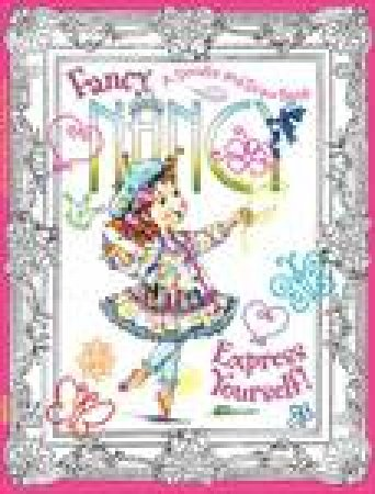 Fancy Nancy: Express Yourself! A Doodle and Draw Book by Jane O'Connor