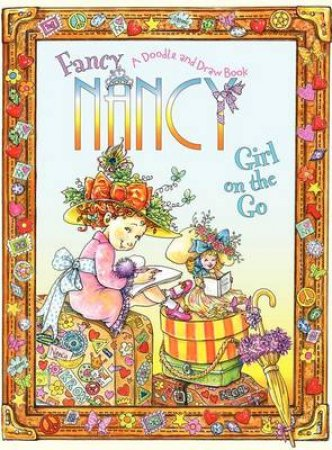 Fancy Nancy: Girl on the Go: A Doodle and Draw Book by Robin Glasser & Jane Preiss O'Connor