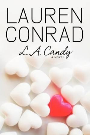 L.A. Candy 01 by Lauren Conrad