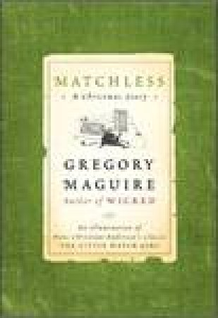 Matchless: A Christmas Story by Gregory Maguire