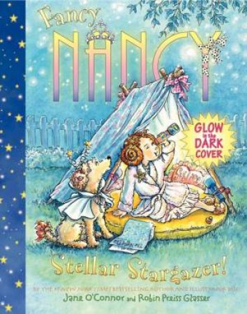 Fancy Nancy: Stellar Stargazer by Robin Preiss Glasser & Jane O'Connor