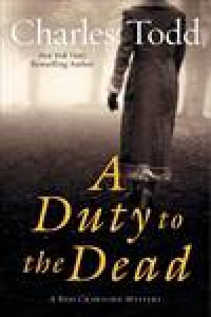 Duty to the Dead: A Bess Crawford Mystery by Charles Todd