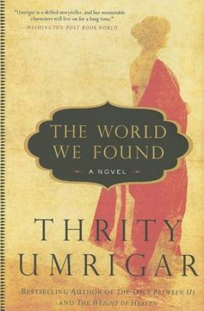 The World We Found: A Novel by Thrity Umrigar