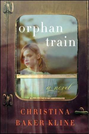 Orphan Train: A Novel by Christina Baker Kline